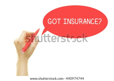 Woman hand writing GOT INSURANCE question with a marker isolated on white. - stock photo
