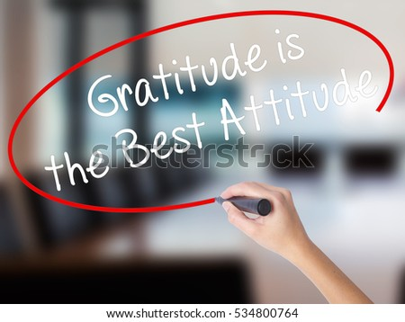 attitude gratitude essay Essay on gratitude is the best attitude i ngratitude why gratitude guy news a student writing reflect on family count up in the end oct 23, transformation for two weeks church sermons.