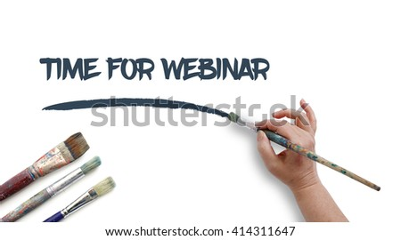 Woman is writing TIME FOR WEBINAR with paintbrush.