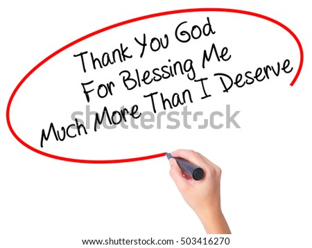 Women Hand writing Thank You God For Blessing Me Much More Than I Deserve with black marker on visual screen. Isolated on white. Business, technology, internet concept. Stock Photo
