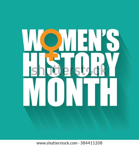 Women's history month design.  - stock photo