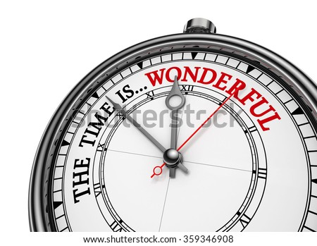Wonderful time quote on concept clock, isolated on white background