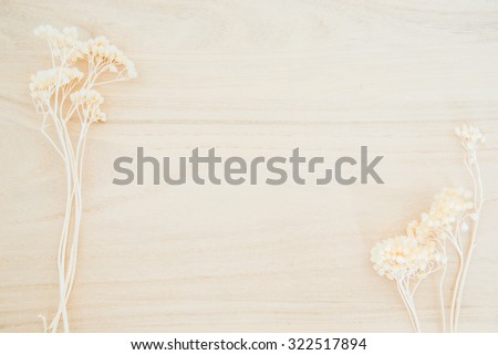 Wood texture background with dried flower decoration with empty space for decoration