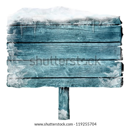 Wooden sign in winter with copyspace. Frozen wood sign with snow, ice and crystals. Space for your text. - stock photo