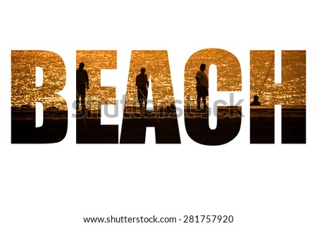 Word BEACH over silhouettes of fishermen on the pier in the background of the Atlantic Ocean. Toned. - stock photo