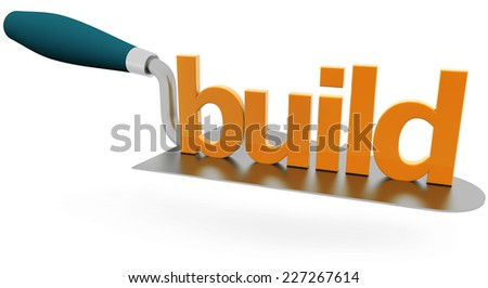 "word ""build "" over a trowel on white background - stock photo"