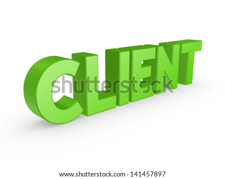 Word CLIENT.Isolated on white.3d rendered.