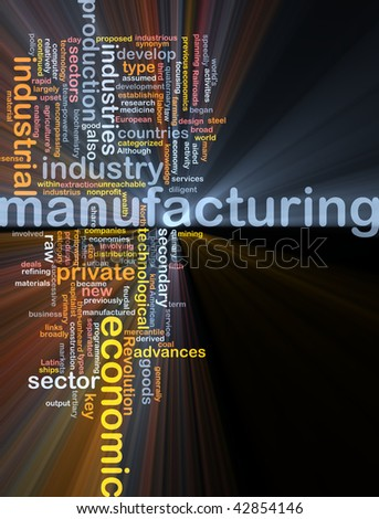 Word cloud concept illustration of manufacturing industry glowing light effect - stock photo