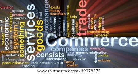 Word cloud concept illustration of trade commerce glowing light effect