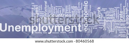Word cloud concept illustration of unemployment work international - stock photo