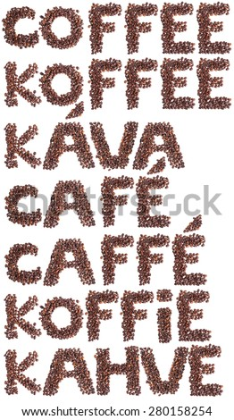 Word coffee in many languages made with coffee beans. - stock photo