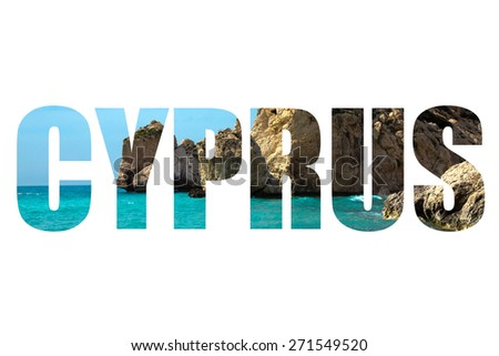 Word CYPRUS over Petra tou Romiou, Aphrodite's birthplace. Paphos, Cyprus. - stock photo