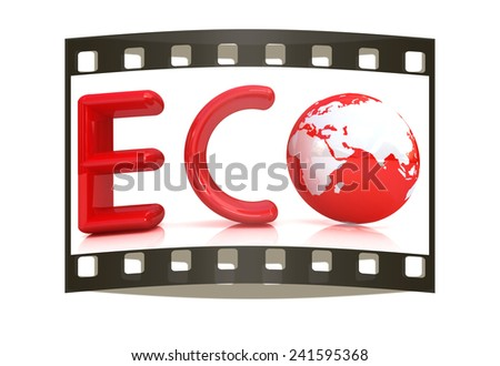 Word Eco with 3D globe on a white background. The film strip - stock photo