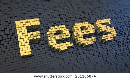 Word 'Fees' of the yellow square pixels on a black matrix background. Fines and fees concept. - stock photo