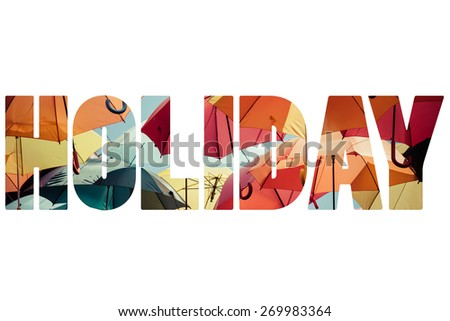 Word HOLIDAY over colorful umbrellas. - stock photo