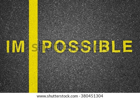 Word impossible over asphalt texture background