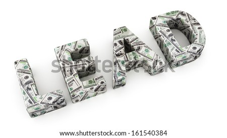 Word LEAD made from dollar banknotes on white background
