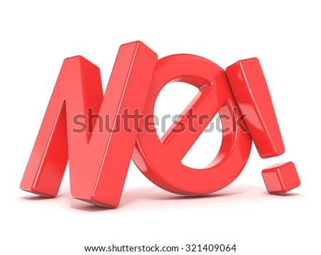 Word NO with prohibited symbol. 3D render illustration isolated on white background - stock photo