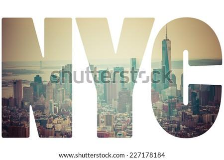 Word NYC Manhattan skyline at sunset, New York City - stock photo
