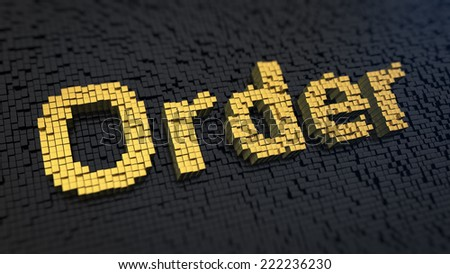 Word 'Order' of the yellow square pixels on a black matrix background. Right arrangement and good organization concept. - stock photo