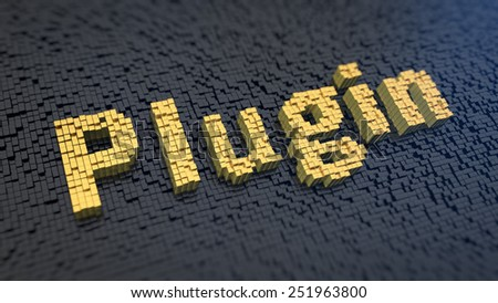 Word 'Plugin' of the yellow square pixels on a black matrix background. Software module concept. - stock photo