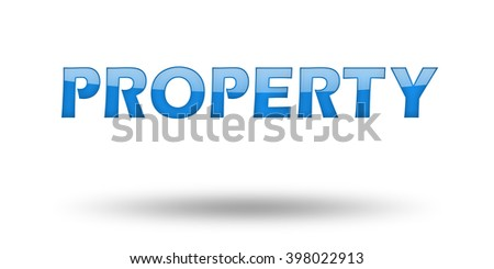 Word PROPERTY with blue letters and shadow. Illustration, isolated on white