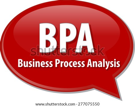 word speech bubble illustration of business acronym term BPA Business Process Analysis - stock photo
