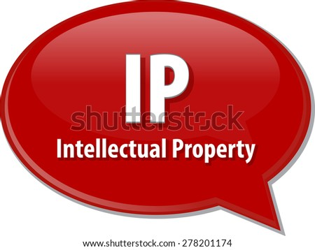 word speech bubble illustration of business acronym term IP Intellectual Property - stock photo