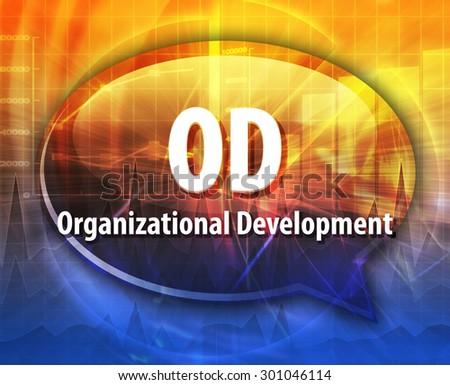word speech bubble illustration of business acronym term OD Organizational Development - stock photo