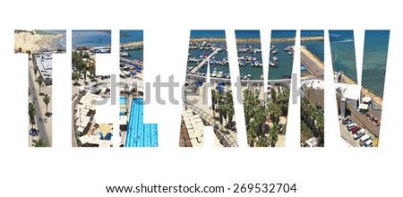 Word Tel Aviv. Tel-Aviv coast and marina panoramic view. Mediterranean, Israel - stock photo
