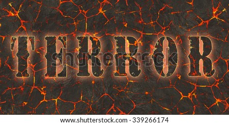Word terror written on danger red lava. - stock photo