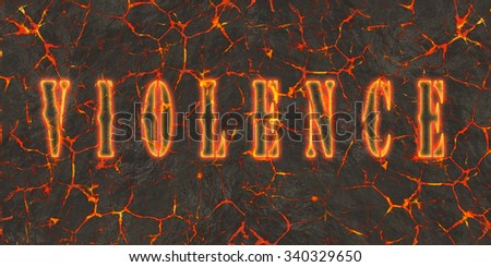 Word violence written on danger red lava.