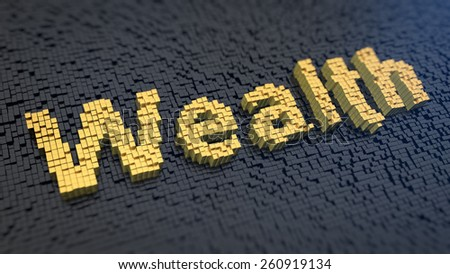 Word 'Wealth' of the yellow square pixels on a black matrix background. Get rich, get wealth concept. - stock photo