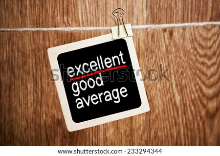 Words Average, Good and Excellent symbolizing improvement and success. Excellence concept. - stock photo