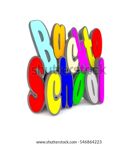 Words back to school on a white background, 3d rendering