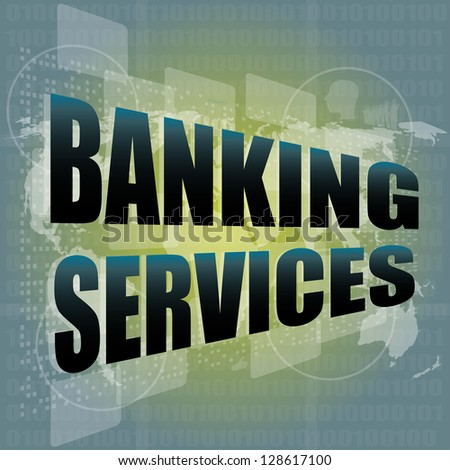 words banking services on digital screen, business concept, raster - stock photo