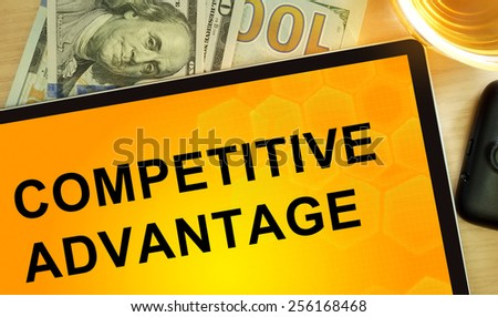 Words Competitive Advantage on tablet. Business concept. - stock photo