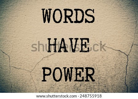 Words have power on wall  - stock photo