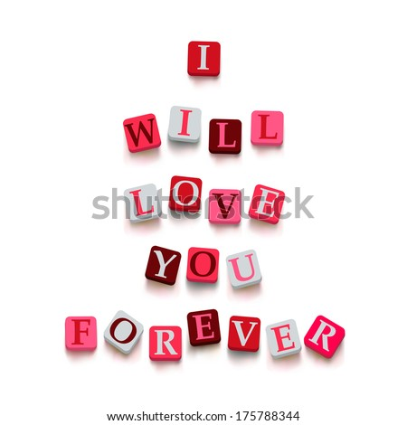 """Words """"i will love you forever"""" with colorful blocks isolated on a white background. Description with bright cubes. Valentine's day card.  - stock photo"""