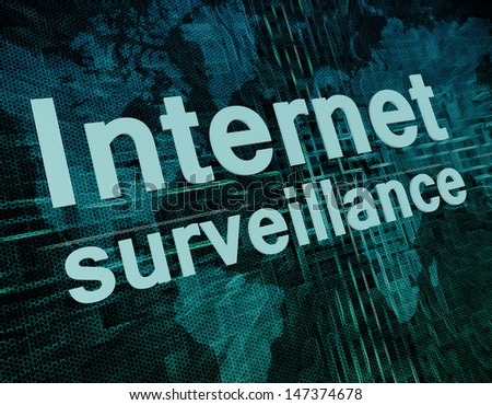 Words on digital world map concept: Internet surveillance - stock photo