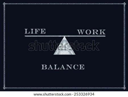 Work and life balance concept on a blackboard - stock photo