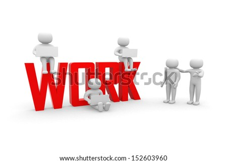 Work concept. Conceptual business illustration - stock photo
