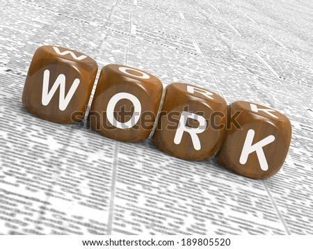 Work Dice Showing Employed Occupied And Working - stock photo