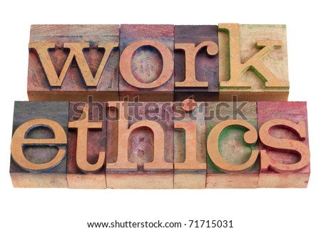 work ethics concept -  words  in vintage wooden letterpress printing blocks, stained by color inks, isolated on white - stock photo