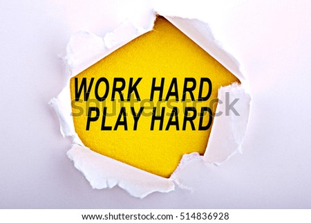Work hard, play hard inspirational inscription. Greeting card. Ripped paper background.Typography for invitation, banner, poster or clothing design. quote
