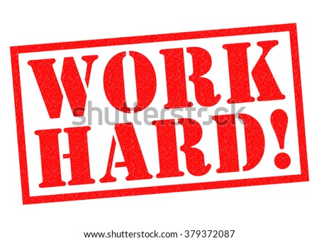 WORK HARD! red Rubber Stamp over awhite background.