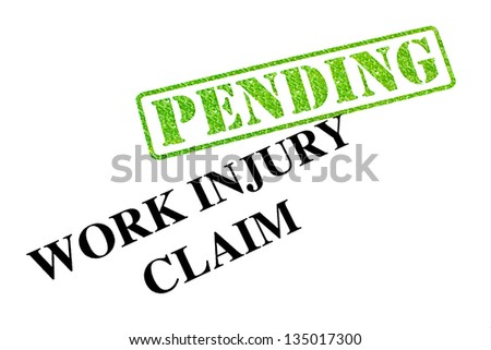 Work Injury Claim is PENDING. - stock photo