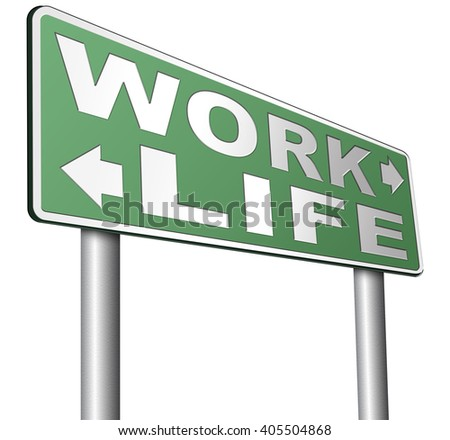 work life balance burnout stress test importance of career versus family leisure time and friends workaholic road sign arrow - stock photo