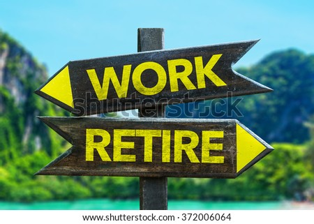 Work - Retire signpost in a beach background - stock photo