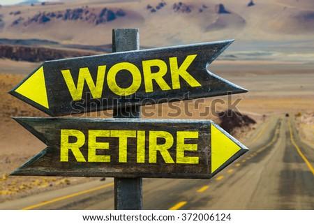 Work - Retire signpost in a desert background - stock photo